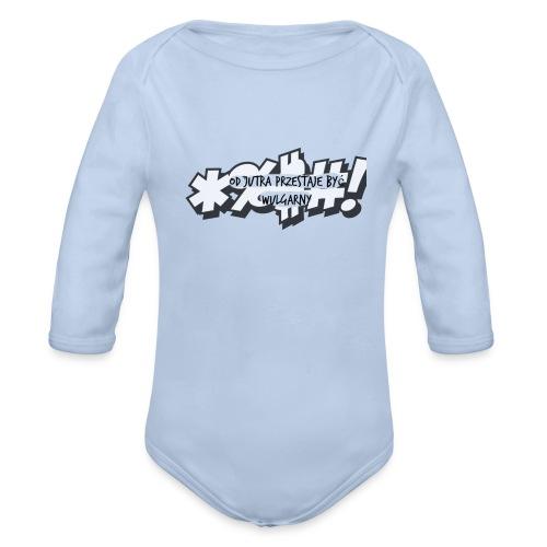 od_jutra_przestaje_być_wulgarny - Ekologiczne body niemowlęce z długim rękawem