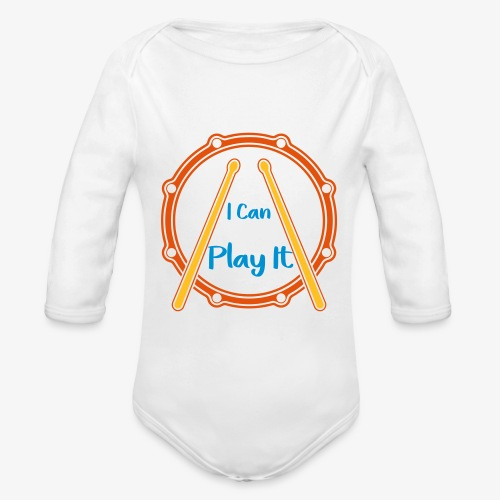 I can play it Drums Schlagzeug Drummershirts.de - Baby Bio-Langarm-Body