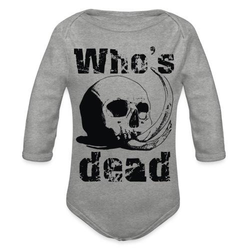 Who's dead - Black - Body ecologico per neonato a manica lunga