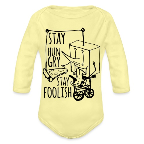 stay hungry stay foolish - Organic Longsleeve Baby Bodysuit
