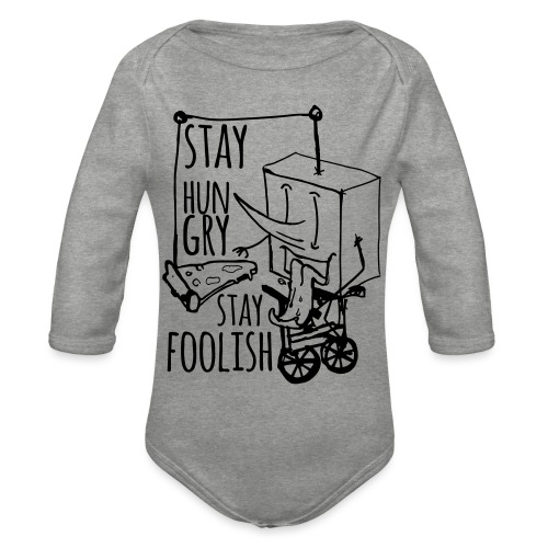 stay hungry stay foolish - Organic Longsleeve Baby Bodysuit