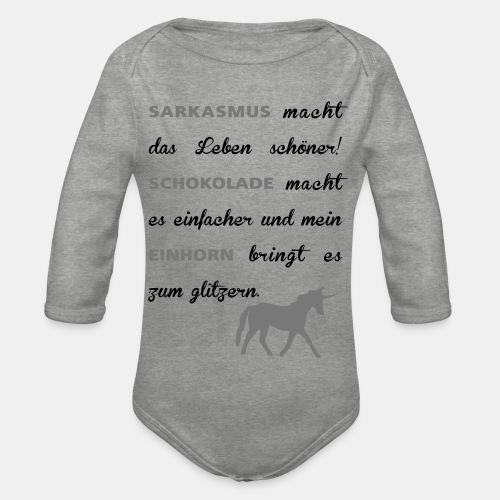 Sarkasmus, Schokolade und Einhorn Spruch - Baby Bio-Langarm-Body
