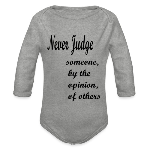 Never Judge - Organic Longsleeve Baby Bodysuit