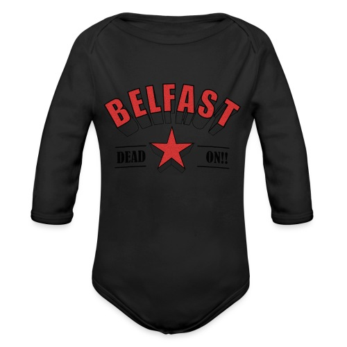 Belfast - Dead On!! - Organic Longsleeve Baby Bodysuit
