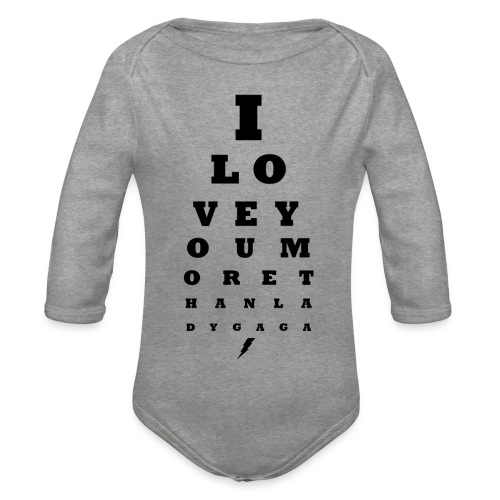 GoGo for GAGA - I love you more than Lady G... - Organic Longsleeve Baby Bodysuit