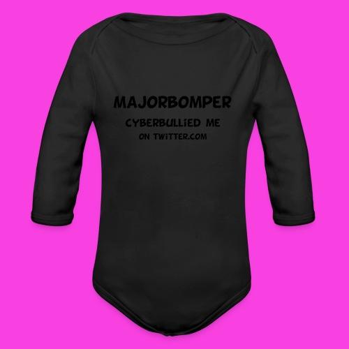 Majorbomper Cyberbullied Me On Twitter.com - Organic Longsleeve Baby Bodysuit