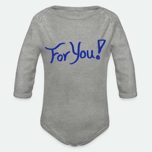 for you! - Organic Longsleeve Baby Bodysuit