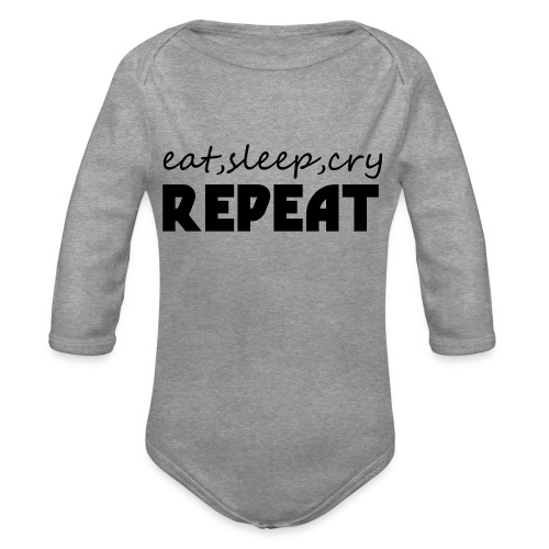 eat sleep cry repeat - Baby bio-rompertje met lange mouwen