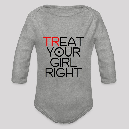 Treat Your Girl Right - Baby bio-rompertje met lange mouwen