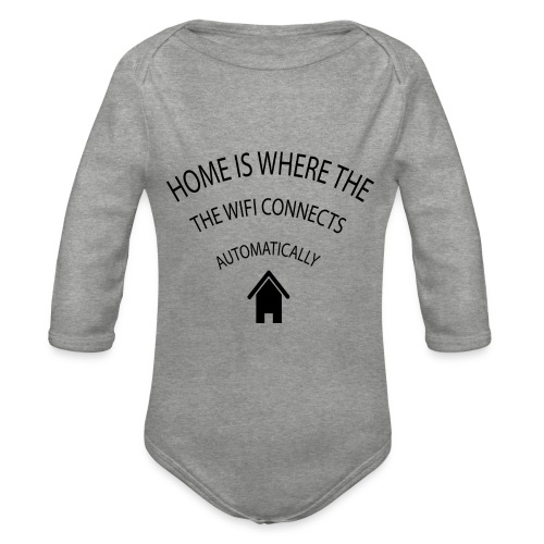Home is where the Wifi connects automatically - Organic Longsleeve Baby Bodysuit