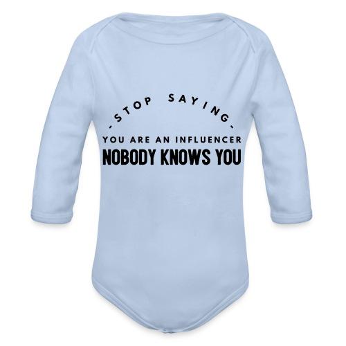 Influencer ? Nobody knows you - Organic Longsleeve Baby Bodysuit
