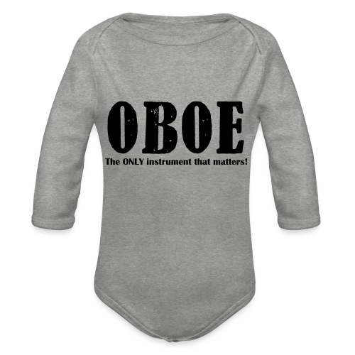 Oboe, The ONLY instrument - Organic Longsleeve Baby Bodysuit