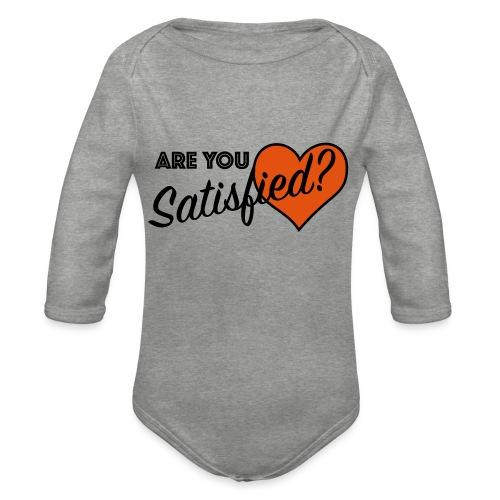 Are you satisfied? - Organic Longsleeve Baby Bodysuit