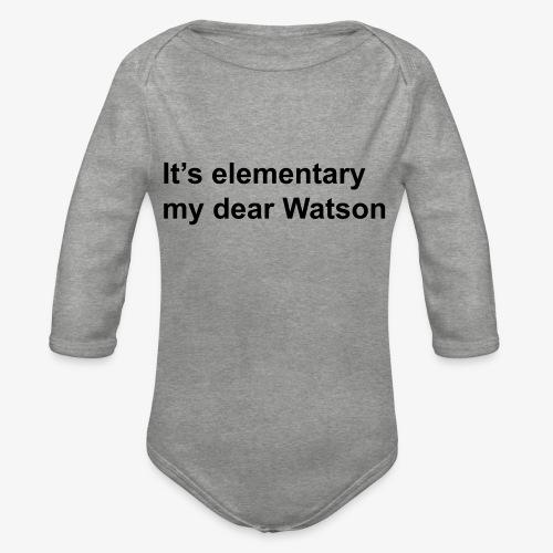 It's elementary my dear Watson - Sherlock Holmes - Organic Longsleeve Baby Bodysuit