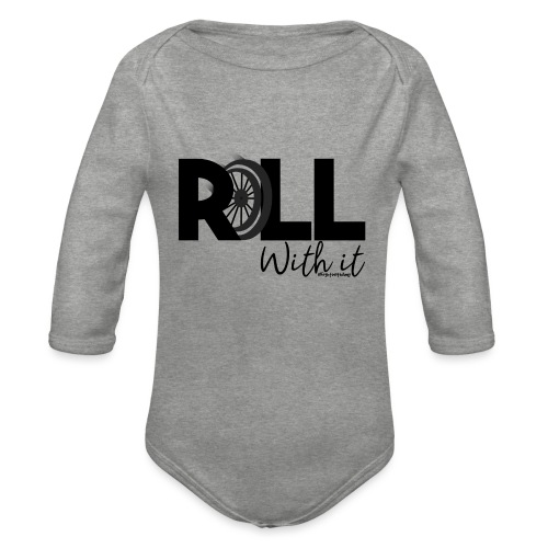 Amy's 'Roll with it' design (black text) - Organic Longsleeve Baby Bodysuit