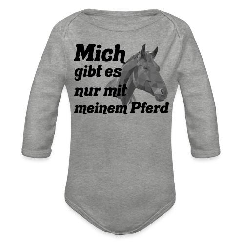 Mich gibt es nur mit meinem Pferd Pferdemädchen - Baby Bio-Langarm-Body