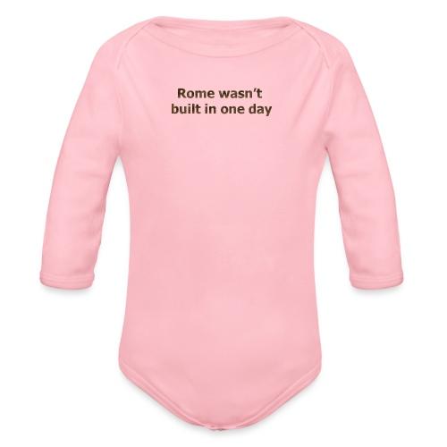 Rome n'a pas été construite en un jour - Body Bébé bio manches longues