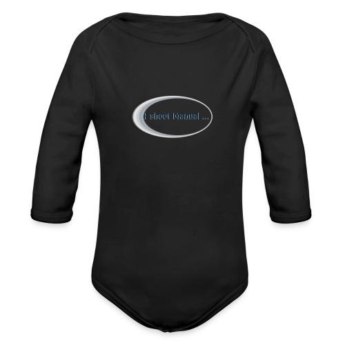I shoot manual slogan - Organic Longsleeve Baby Bodysuit