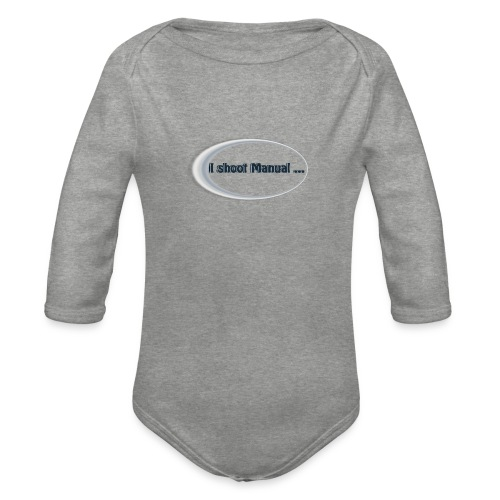 I shoot manual slogan - Organic Longsleeve Baby Bodysuit