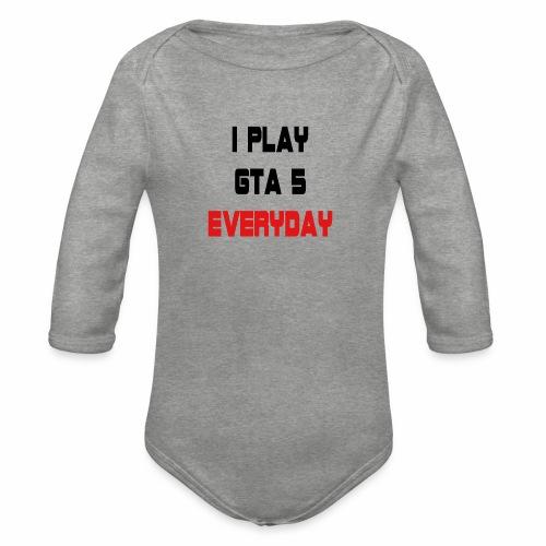 I play GTA 5 Everyday! - Baby bio-rompertje met lange mouwen