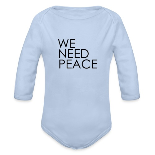 WE NEED PEACE - Body Bébé bio manches longues