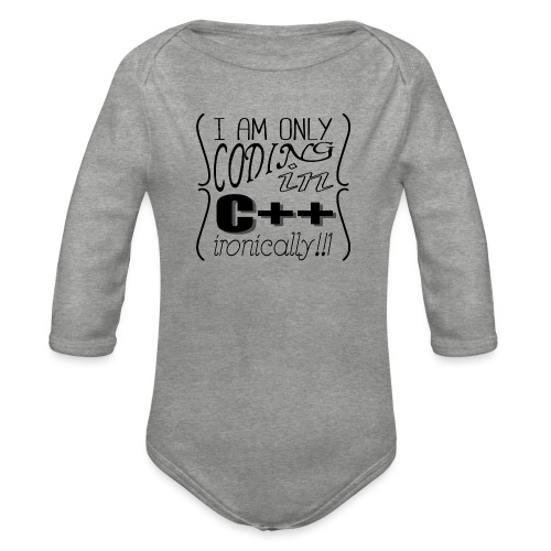 I am only coding in C++ ironically!!1 - Organic Longsleeve Baby Bodysuit