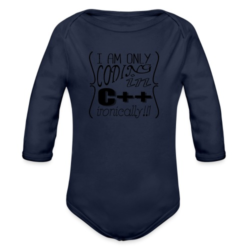 I am only coding in C++ ironically!!1 - Organic Longsleeve Baby Bodysuit