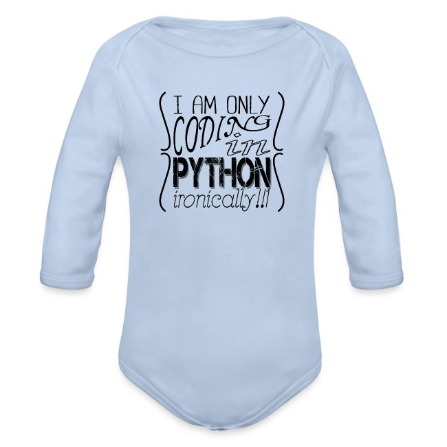 I am only coding in Python ironically!!1