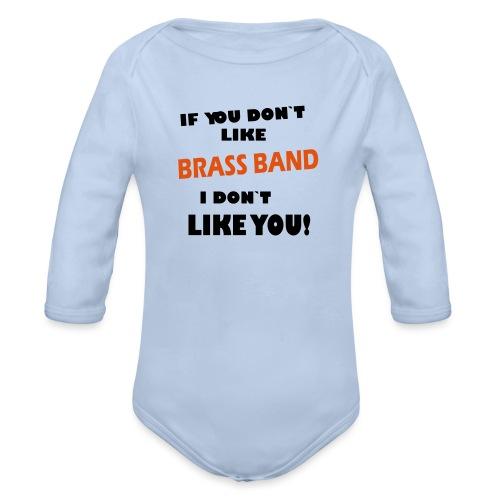 If you don`t like Brass Band - Økologisk langermet baby-body