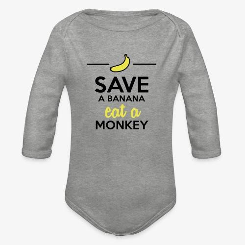 Essen Affen & Bananen - Save a Banana eat a Monkey - Baby Bio-Langarm-Body