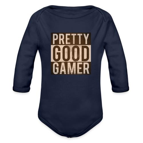 PRETTY GOOD GAMER. - Organic Longsleeve Baby Bodysuit