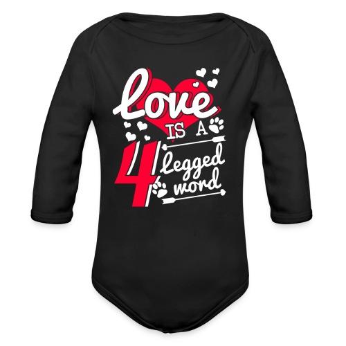 Love is a 4 legged word - Baby Bio-Langarm-Body