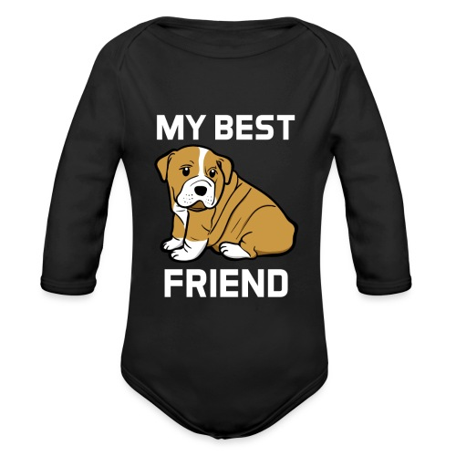 My Best Friend - Hundewelpen Spruch - Baby Bio-Langarm-Body