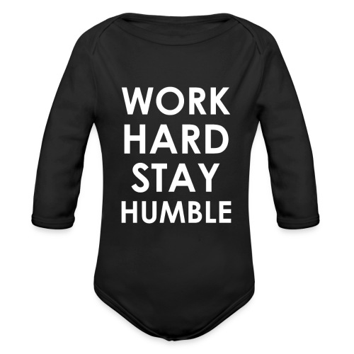 WORK HARD STAY HUMBLE - Baby Bio-Langarm-Body