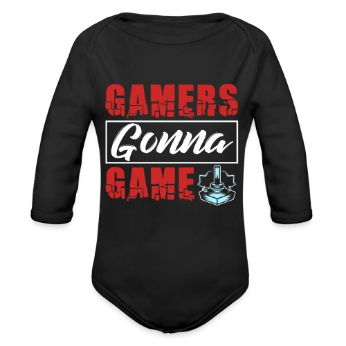 Gamers Gonna Game - Baby Bio-Langarm-Body