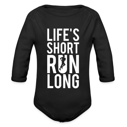 Life's Short Run Long - Baby Bio-Langarm-Body