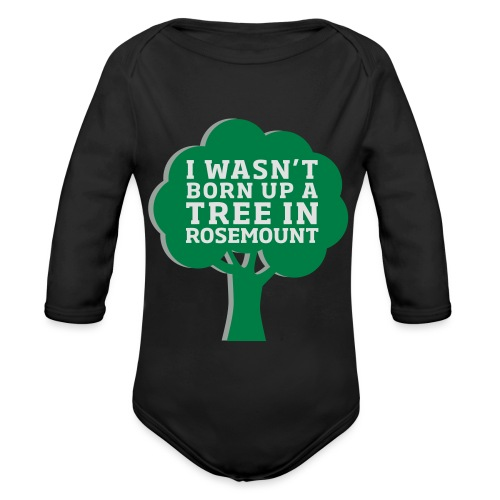 Born Up A Tree In Rosemount - Organic Longsleeve Baby Bodysuit