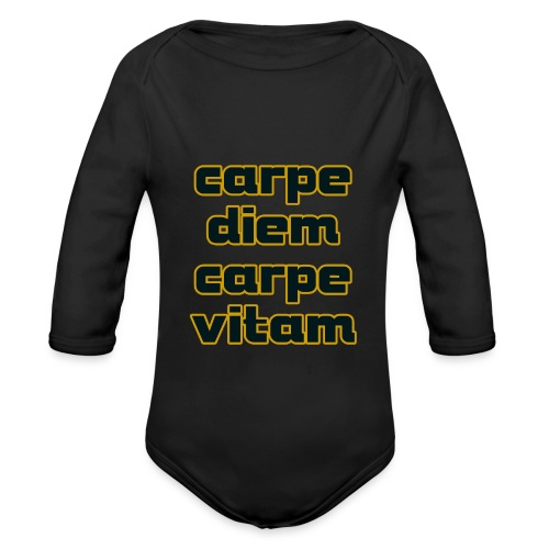 carpe diem carepe vitam - Baby Bio-Langarm-Body