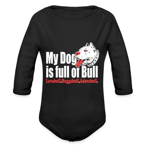 My Dog is full of Bull Lovabull, Huggabull, Adorab - Ekologiczne body niemowlęce z długim rękawem