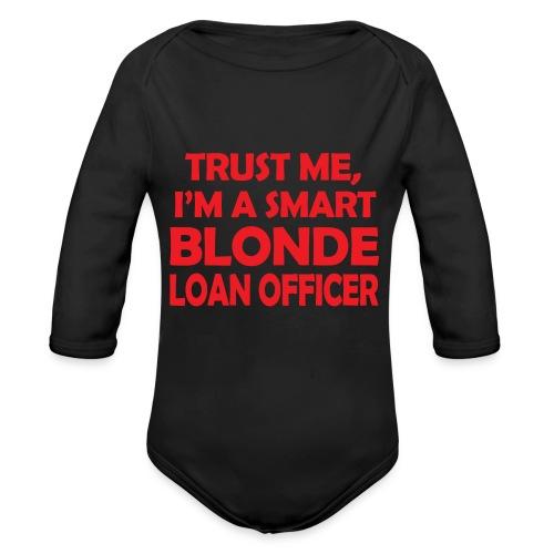 Trust Me I'm A Smart Blonde Loan Officer - Ekologiczne body niemowlęce z długim rękawem
