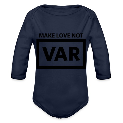 Make Love Not Var - Baby bio-rompertje met lange mouwen
