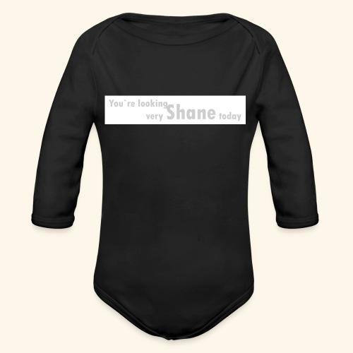 You`re looking very Shane today - Ekologiczne body niemowlęce z długim rękawem