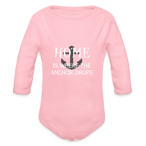 Home is where the anchor drops - Organic Longsleeve Baby Bodysuit