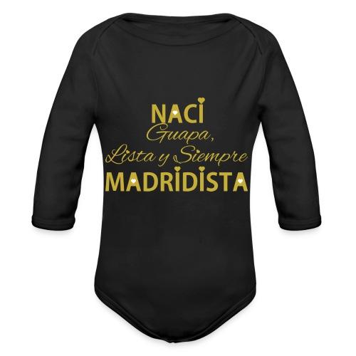 Guapa lista y siempre Madridista - Body ecologico per neonato a manica lunga