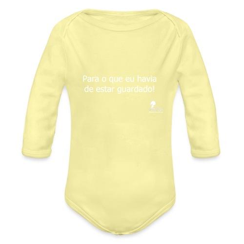 Para o que eu havia de estar guardado! - Organic Longsleeve Baby Bodysuit