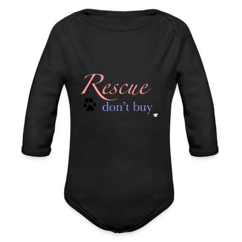Rescue don't buy - Organic Longsleeve Baby Bodysuit