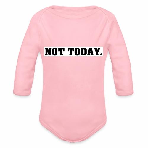 NOT TODAY Spruch Nicht heute, cool, schlicht - Baby Bio-Langarm-Body
