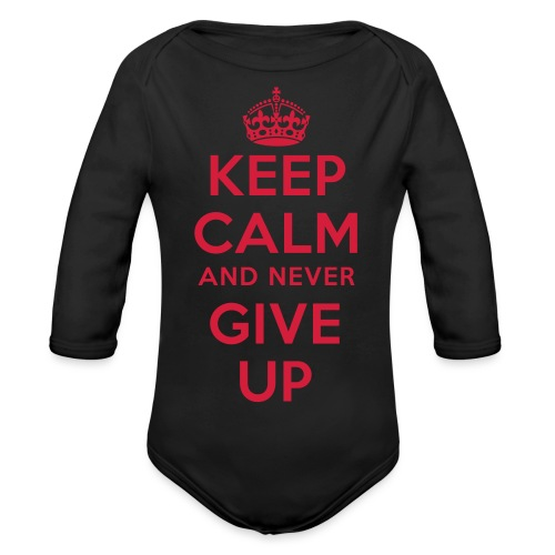 keep calm and never give up - Baby Bio-Langarm-Body