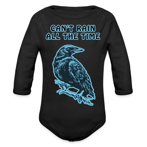 Cyan Crow - Can't Rain All The Time - Organic Longsleeve Baby Bodysuit
