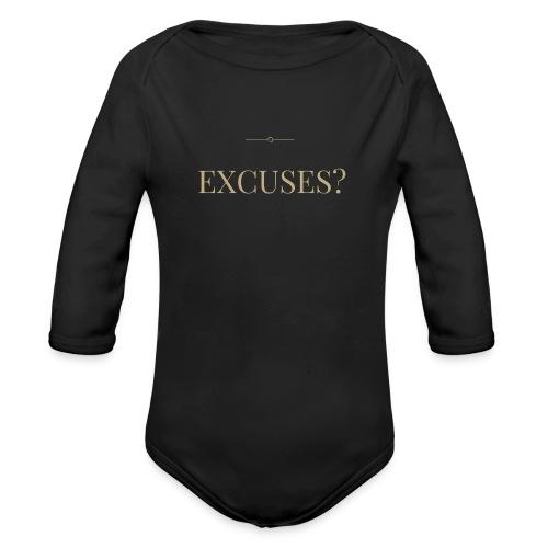 EXCUSES? Motivational T Shirt - Organic Longsleeve Baby Bodysuit